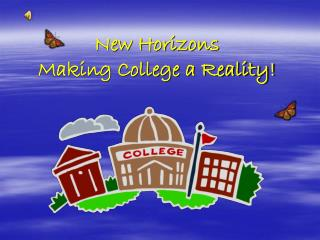 New Horizons Making College a Reality!