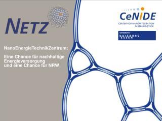 NanoEnergieTechnikZentrum: Eine Chance für nachhaltige Energieversorgung und eine Chance für NRW