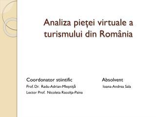 Analiza pieţei virtuale  a  turismului  din  România