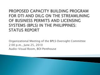 Organizational Meeting of the BPLS Oversight Committee  2:00 p.m., June 25, 2010