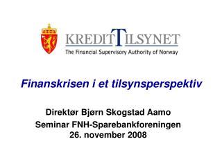 Finanskrisen i et tilsynsperspektiv
