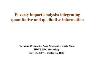 Giovanna Prennushi, Lead Economist, World Bank HDCP-IRC Workshop July 13, 2007 -- Casteggio, Italy