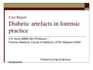 Case Report Diabetic artefacts in forensic practice