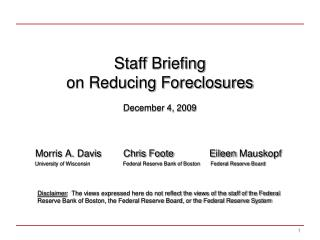 Staff Briefing on Reducing Foreclosures December 4, 2009