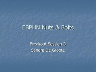 EBPHN Nuts & Bolts