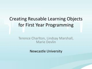 Creating Reusable Learning Objects for First Year Programming