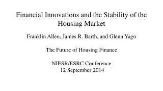 Financial Innovations and the Stability of the Housing  Market