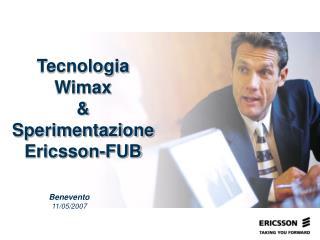 Tecnologia  Wimax  & Sperimentazione Ericsson-FUB
