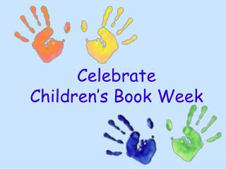 Celebrate  Children�s Book Week