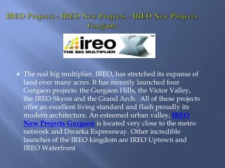 IREO New Projects  Stretched  Over Acres!