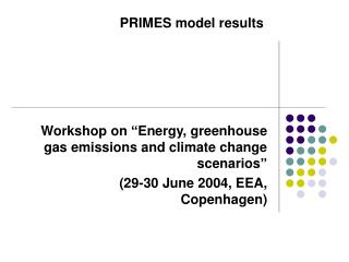 "Workshop on ""Energy, greenhouse gas emissions and climate change scenarios"""