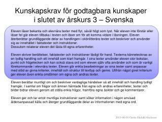 Kunskapskrav för godtagbara kunskaper  i slutet av årskurs 3 – Svenska