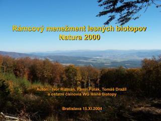 Rámcový menežment lesných biotopov  Natura 2000