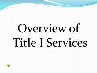 Overview of Title I Services