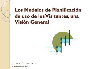 Los Modelos de Planificación de uso de los Visitantes, una Visión General
