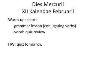 Dies  Mercurii XII  Kalendae Februarii