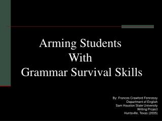 Arming Students With  Grammar Survival Skills