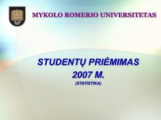 STUDENT? PRI?MIMAS 2007 M. (STATISTIKA)
