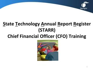 S tate  T echnology  A nnual  R eport  R egister (STARR)  Chief Financial Officer (CFO) Training