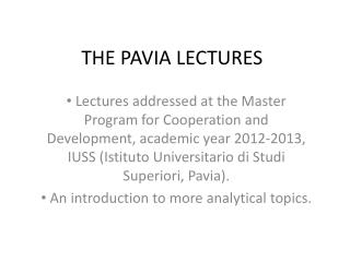 THE PAVIA LECTURES