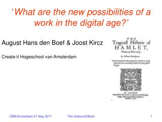 ' What are the new possibilities of a work in the digital age?'