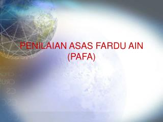 PENILAIAN ASAS FARDU AIN PAFA