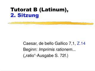 Tutorat B (Latinum), 2. Sitzung