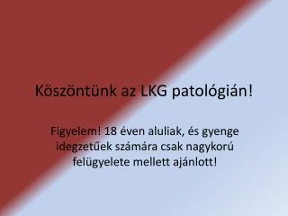 Köszöntünk az LKG patológián!