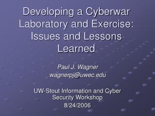 Developing a Cyberwar Laboratory and Exercise: Issues and Lessons Learned