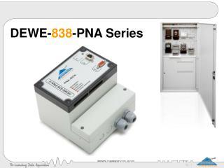DEWE- 838 -PNA Series
