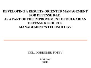DEVELOPING A RESULTS-ORIENTED MANAGEMENT  FOR DEFENSE R&D,