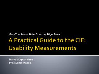 A Practical Guide to the CIF: Usability Measurements