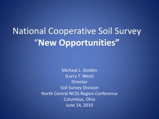 National Cooperative Soil Survey � New Opportunities�