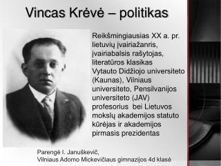 Vinc as  Krėvė  –  politikas