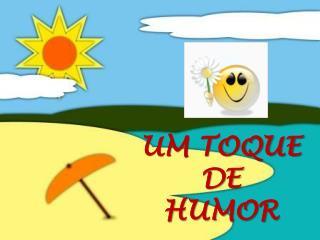 UM TOQUE  DE HUMOR