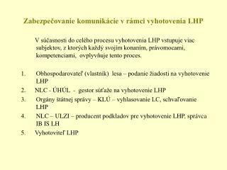 Zabezpečovanie komunikácie v rámci vyhotovenia LHP