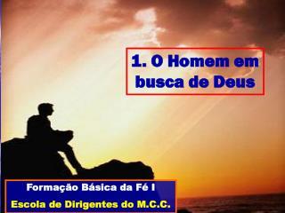 1. O Homem em busca de Deus
