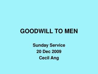 GOODWILL TO MEN