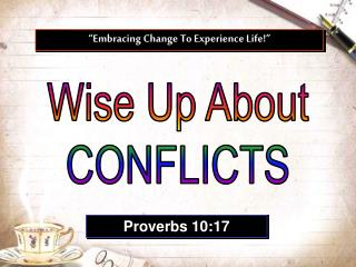 Wise Up About CONFLICTS