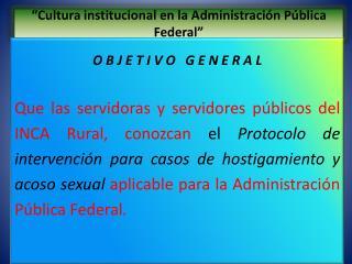 """""""Cultura institucional en la Administración Pública Federal"""""""