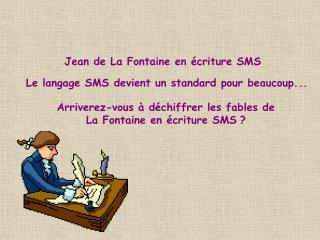Jean de La Fontaine en écriture SMS