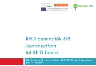 RFID azonosítók élő szervezetben Iot  RFID  future