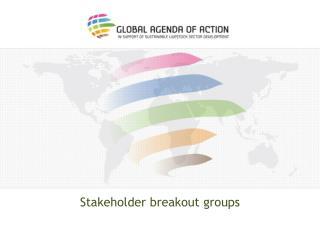Stakeholder breakout groups