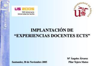 "IMPLANTACIÓN DE ""EXPERIENCIAS DOCENTES ECTS"""