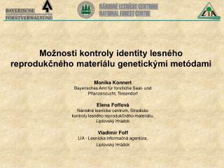 Možnosti kontroly identity lesného reprodukčného materiálu genetickými metódami