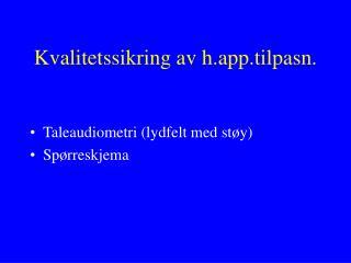 Kvalitetssikring av h.app.tilpasn.