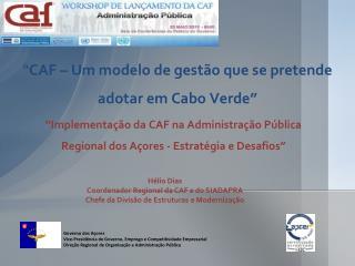 """""""Implementação da CAF na Administração Pública Regional dos Açores - Estratégia e Desafios"""""""