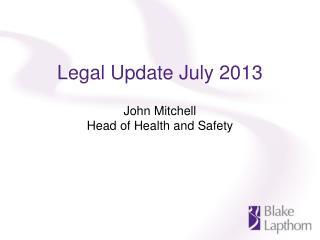 Legal Update July 2013