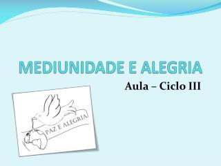 MEDIUNIDADE E ALEGRIA