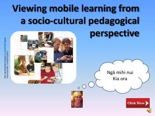 Viewing mobile learning from a socio-cultural pedagogical perspective